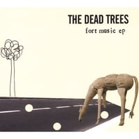 The Dead Trees | Fort Music