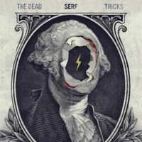 The Dead Tricks | Serf