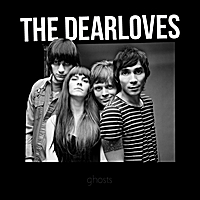 The Dearloves | Ghosts