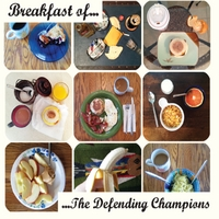 The Defending Champions | Breakfast of... The Defending Champions