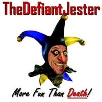 The Defiant Jester | More Fun Than Death