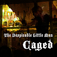 The Despicable Little Man | Caged
