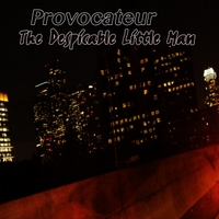 The Despicable Little Man | Provocateur