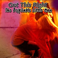The Despicable Little Man | Get This Right