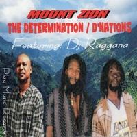 The Determination & D'nations | Mount Zion