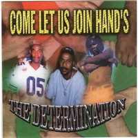 The Determination | Come Let Us Join Hand's
