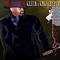The Diabolical Mr. Nasty | I Come to Party