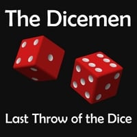 The Dicemen | Last Throw of the Dice