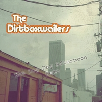 The Dirtboxwailers | The Dog Day Afternoon Demo