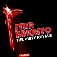 The Dirty Royals | Star Burrito
