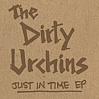 The Dirty Urchins | Just in Time EP