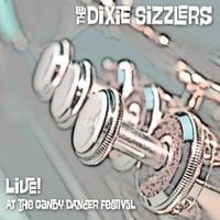 The Dixie Sizzlers | The Dixie Sizzlers: Live! At the Gandy Dancer Festival