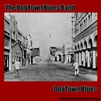 The Dogtown Blues Band | Dogtown Blues