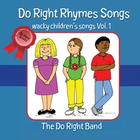 The Do Right Band | Do Right Rhymes Songs Wacky Children's Songs, Vol. 1
