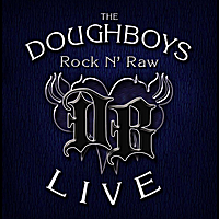 The Doughboys | Rock N' Raw
