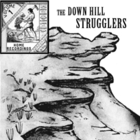 The Down Hill Strugglers | Home Recordings: Vol. 1