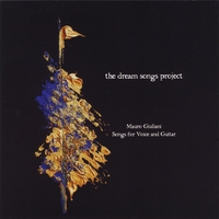 The Dream Songs Project | Mauro Giuliani: Songs for Voice and Guitar