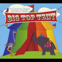 The Dreamtree Shakers | Big Top Tent