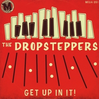 The Dropsteppers | Get Up In It!