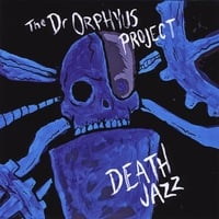 The Dr. Orphyus Project | Death Jazz