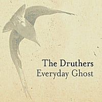 The Druthers | Everyday Ghost