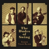 The Dudes of Swing | Shake Your Bling