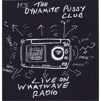 The Dynamite Pussy Club | Live On Whatwave Radio!