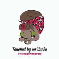 The Eager Beavers | Touched by an Uncle