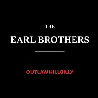 The Earl Brothers | Outlaw Hillbilly
