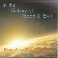 The East of the Sky Orchestra | In the Galaxy of Good and Evil