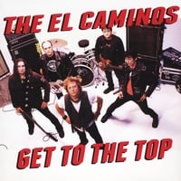 The El Caminos | Get to the Top