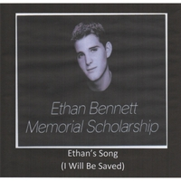 Ethan Bennett | Ethan's Song (I Will Be Saved)