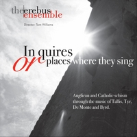 The Erebus Ensemble & Thomas Williams | In Quires Or Places Where They Sing