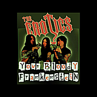 The Erotics | Your Bloody Frankenstein