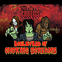 The Erotics | Boulevard of Choking Screams