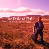 The Exile of Elgin | Drink Up While You're Here