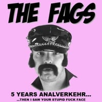 The Fags | 5 Years Analverkehr