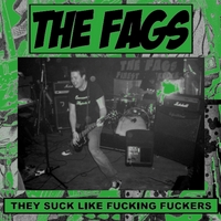 The Fags | They Suck Like Fucking Fuckers