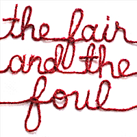 The Fair and the Foul | The Fair and the Foul
