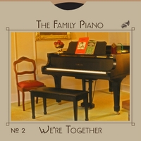 The Family Piano | We're Together