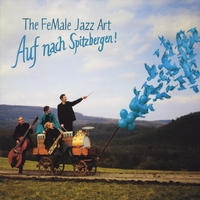 The Female Jazz Art | Auf Nach Spitzbergen!