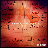 The Ferocious Ladoos | Undone