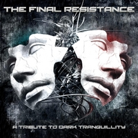 Various Artists | The Final Resistance: a Tribute to Dark Tranquillity