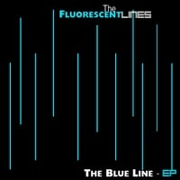 The Fluorescent Lines | The Blue Line - EP