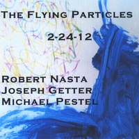 The Flying Particles | 2-24-12