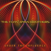 The Flyin' Ryan Brothers | Under the Influence