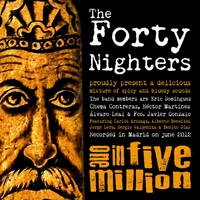 The Forty Nighters | One in Five Million