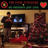 The Four O'clocks | No Presents Just Love