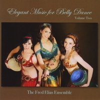 The Fred Elias Ensemble | Elegant Music for Belly Dance, Vol. 2