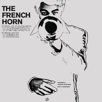 The French Horn | Transit Time